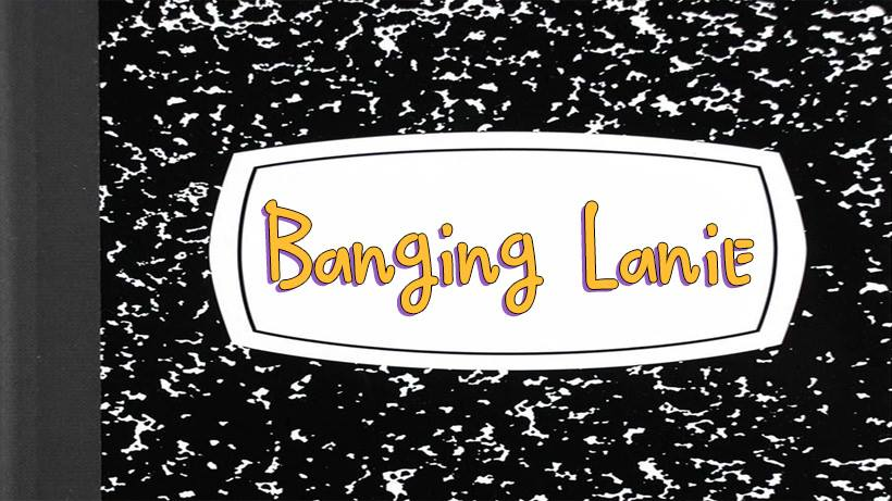 **Casting Call** – Banging Lanie